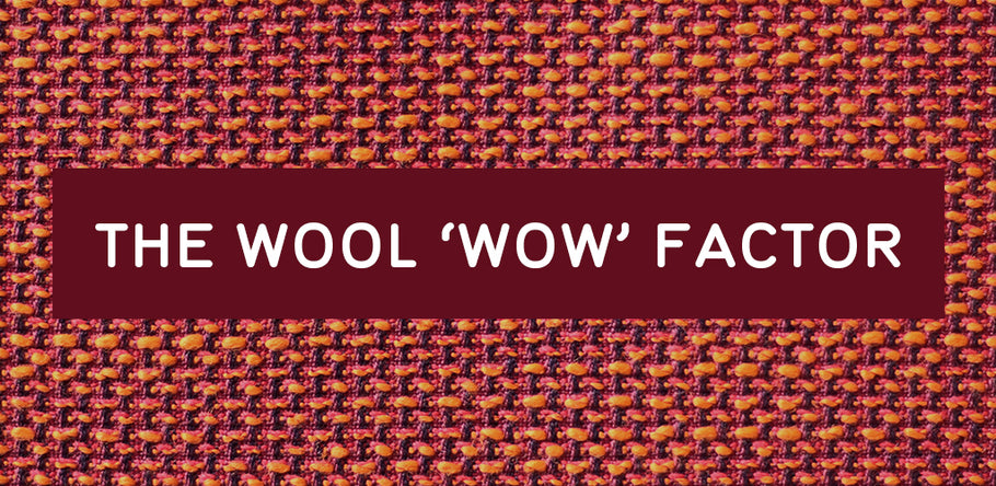 THE WOOL 'WOW' FACTOR