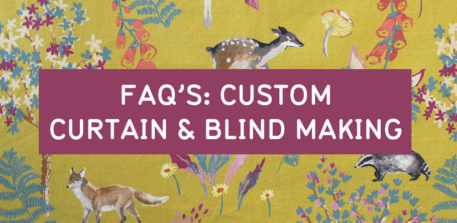 FREQUENTLY ASKED QUESTIONS: CUSTOM CURTAIN & BLIND MAKING