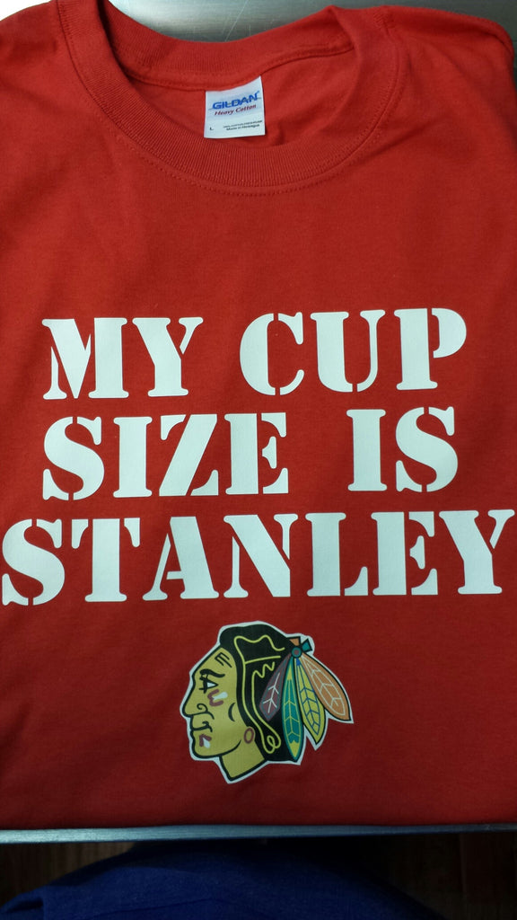 My Cup Size is Stanley Blackhawks Chicago t-shirt