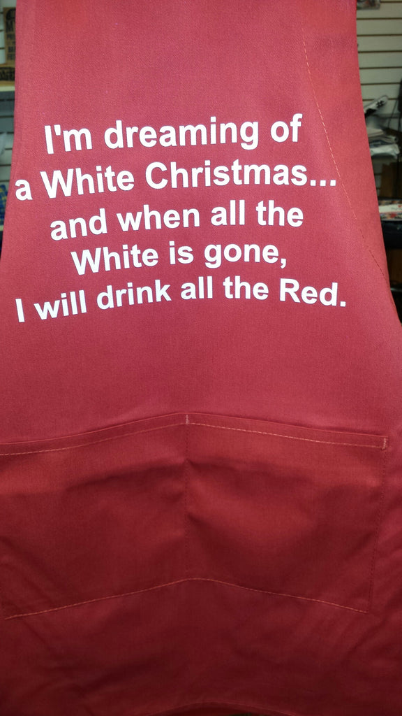 I'm dreaming of a white Christmas Red Wine drinking Apron