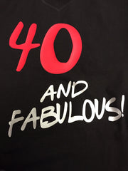 40 and Fabulous T-Shirt
