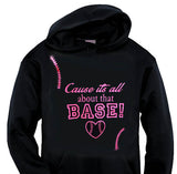 Cause its all about that base hoodie Baseball Softball T-ball Mom