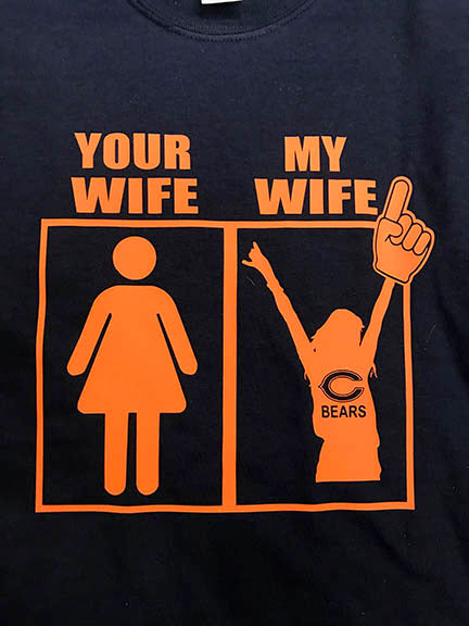 Chicago Bears Your Wife My Wife T-Shirt