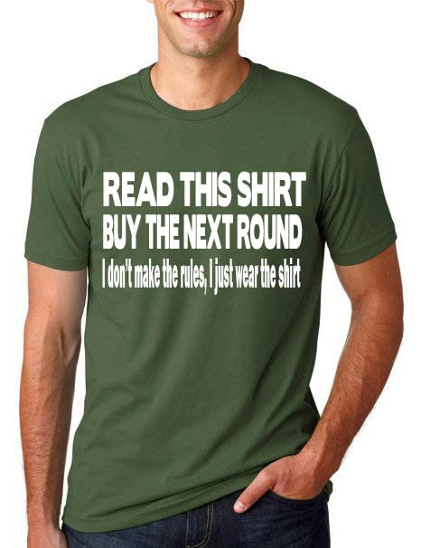 Read This Shirt, Buy The Next Round T-Shirt