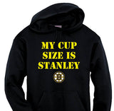 My Cup Size is Stanley - Boston Bruins Hoodie