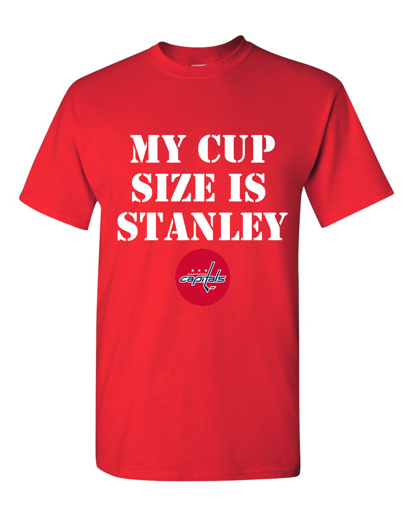 My Cup Size is Stanley Washington Capitals T-shirt