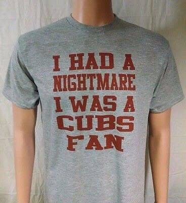 I Had A Nightmare I Was A Cubs Fan T-Shirt