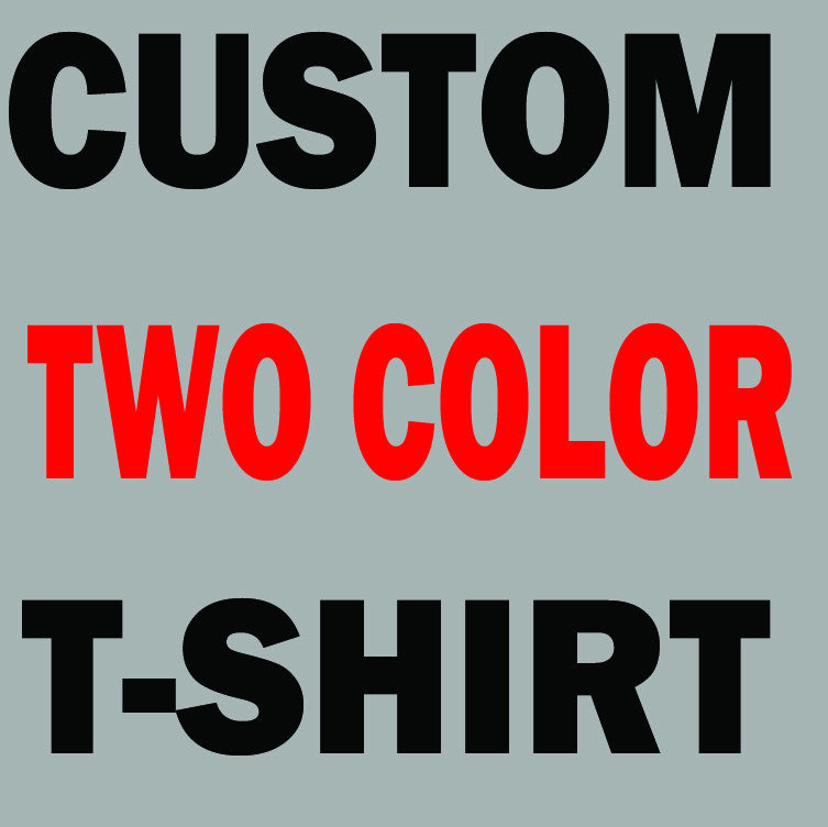 Custom Vneck T-shirt!  Your own design on the t-shirt 2 color