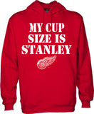 My Cup Size is Stanley - Detroit Red Wings Hoodie