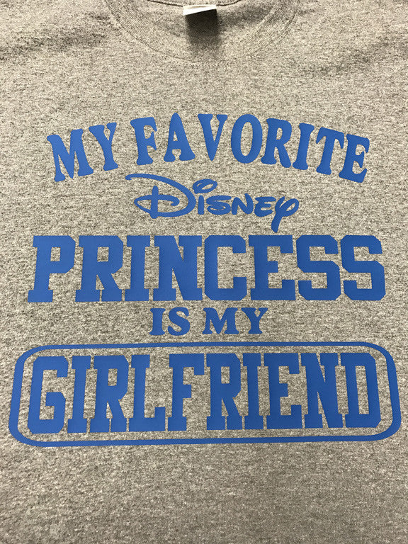 My Favorite Disney Princess is my Girlfriend T-Shirt