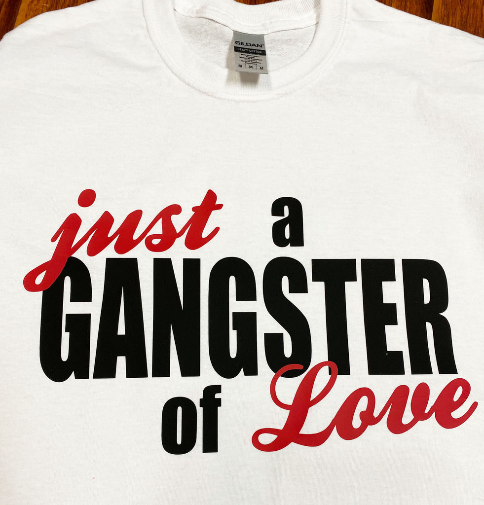 Just a Gangster of Love T-Shirt