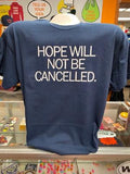 Hope Is Not Cancelled T-Shirt