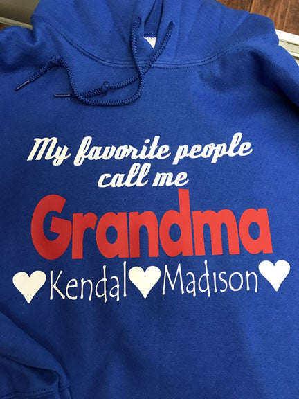 My Favorite People Call Me Grandma Hoodie - Nana or Aunt