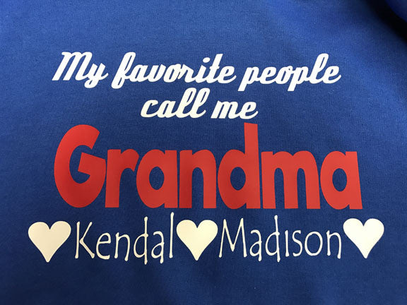 My Favorite People Call Me Grandma or Nana T-Shirt CUSTOMIZE ME