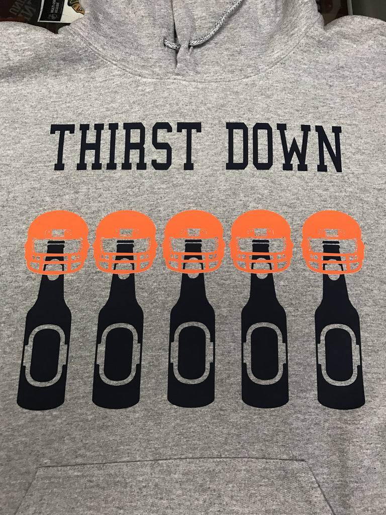 Thirst Down Football and Drinking Fan Hoodie and T-Shirt - Customize