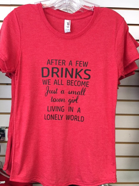2c8cccb0 Drink - Small Town Girl Living in a Lonely World TShirt – The Junkyard