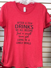 Drink - Small Town Girl Living in a Lonely World TShirt