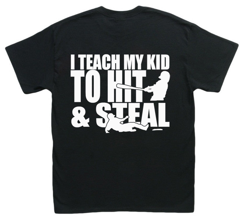I Teach My Kid To Hit & Steal T-Shirt for Baseball