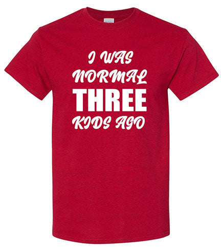"I Was Normal Three Kids Ago ""Customize Me"" Mom T-Shirt"