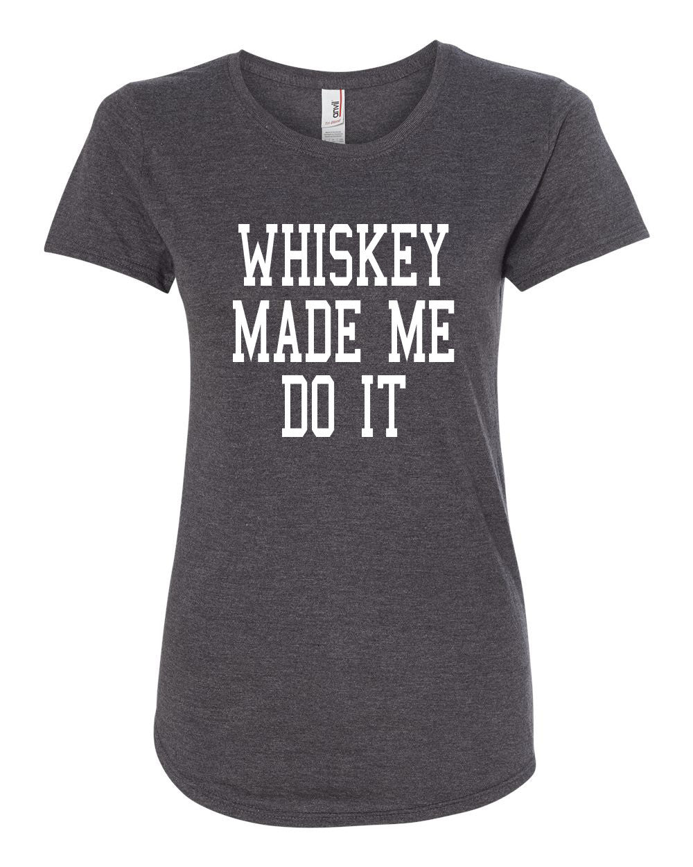 Whiskey Made Me Do It Women's T-shirt