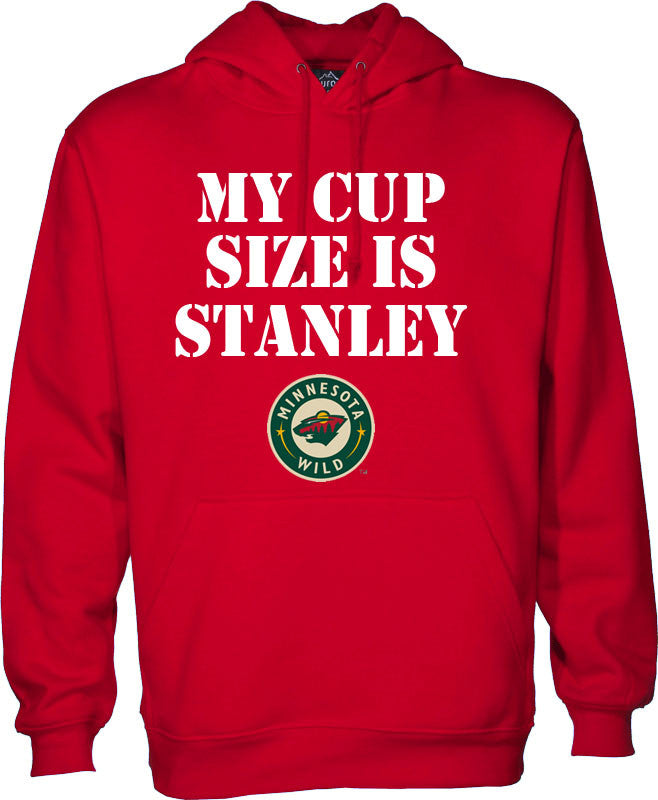 My Cup Size is Stanley - Minnesota Wild Hoodie