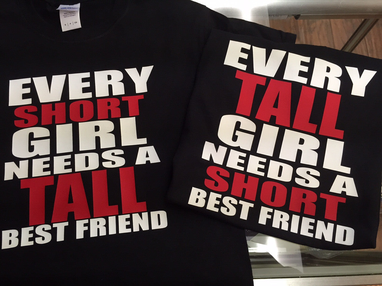 Every Short Girl (Tall Girl) Needs a Tall (Short) Best Friend T-Shirt