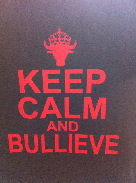 Keep Calm and Bullieve T-Shirt
