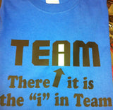 "There's an ""I"" in Team"