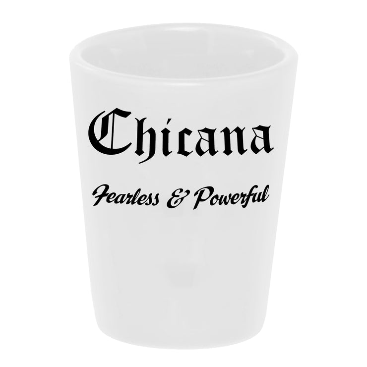 Chicana - Fearless and Powerful shot glass by Bronze Baboon wholesale.