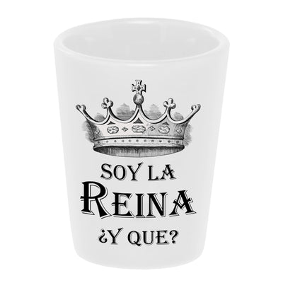 "Bronze Baboon wholesale ""Soy La Reina ¿Y Que?"" (""I'm the Queen...So What?) 1.5 oz. White Ceramic Shot Glass""Soy La Reina ¿Y Que?"" (""I'm the Queen...So What?) 1.5 oz. White Ceramic Shot Glass"