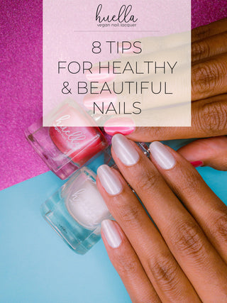 8 Tips for Healthy and Beautiful Nails