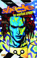 SHADE THE CHANGING MAN TP VOL 01 AMERICAN SCREAM NEW PTG (MR
