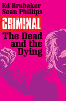 CRIMINAL TP VOL 03 THE DEAD AND THE DYING MR