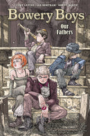 BOWERY BOYS OUR FATHERS HC VOL 01 (C: 0-1-2)