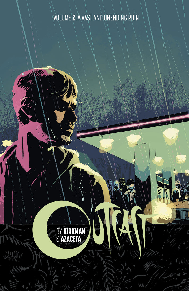 OUTCAST BY KIRKMAN and AZACETA TP VOL 02 MR