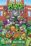 PLANTS VS ZOMBIES HC BULLY FOR YOU C 1-0-0