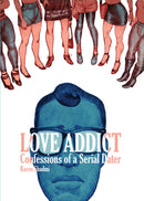LOVE ADDICT CONFESSIONS OF A SERIAL DATER TP