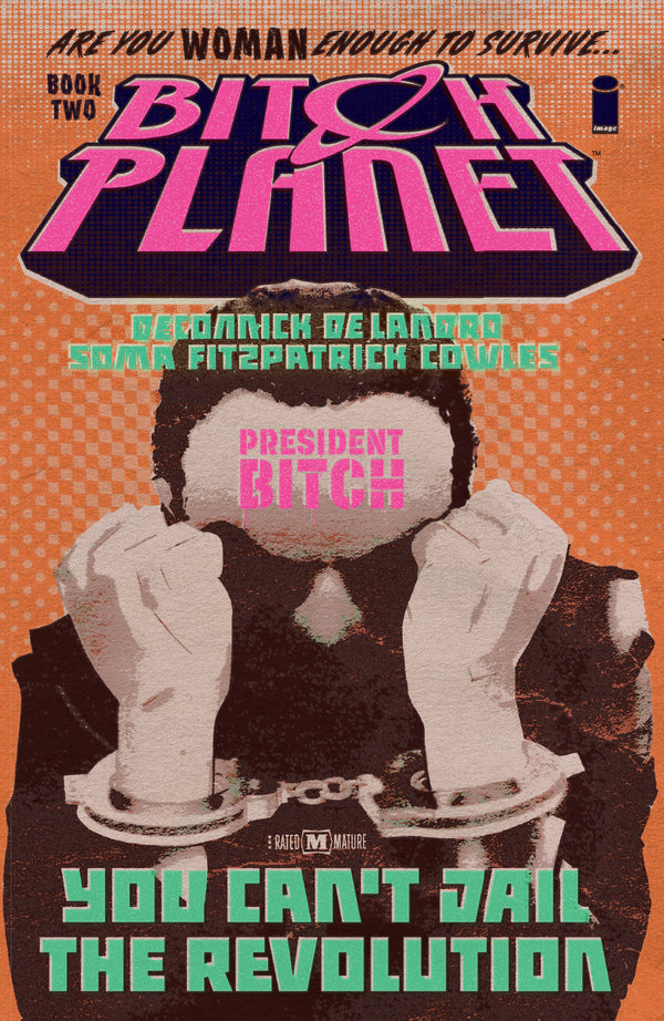 BITCH PLANET TP VOL 02 PRESIDENT BITCH (MR)