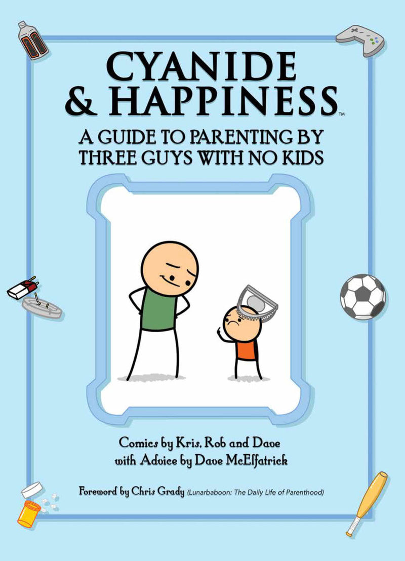 CYANIDE & HAPPINESS TP GUIDE PARENTING BY 3 GUYS W NO KIDS (