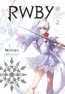 RWBY OFFICIAL MANGA ANTHOLOGY GN VOL 02 MIRROR MIRROR