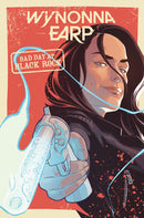 WYNONNA EARP BAD DAY AT BLACK ROCK TP (C: 0-1-2)