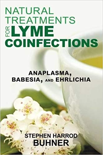 NATURAL TREATMENTS FOR LYME COINFECTIONS: Anaplasma, Babesia, and Ehrlichia by Stephen Buhner