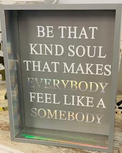 """Be The Kind Soul"" Sign - Juli & Boutique"