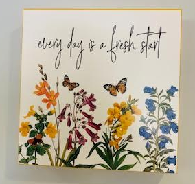 Every Day is A Fresh Start sign - Juli & Boutique