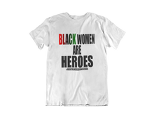 Load image into Gallery viewer, Black Women Are Heroes