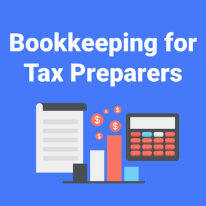Bookkeeping for Tax Preparers