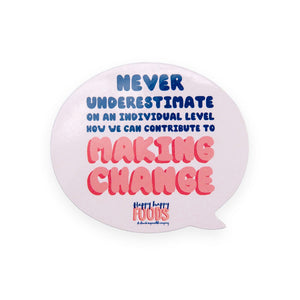 Making Change Fridge Magnet