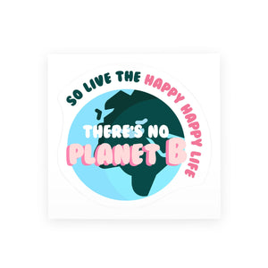 There's No Planet B Sticker