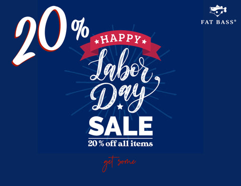 Fat Bass Labor Day Sale
