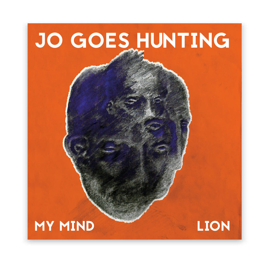Jo Goes Hunting - My Mind / Lion